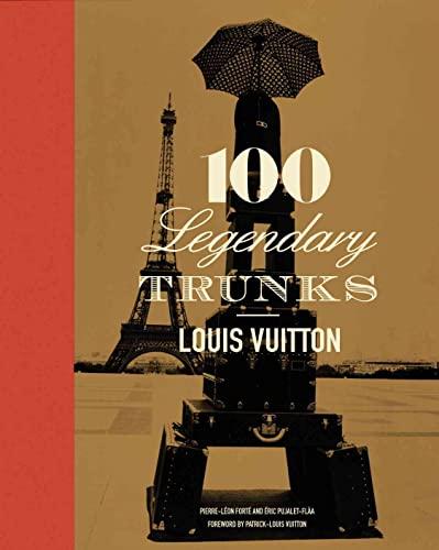 9780810982475: Louis Vuitton: 100 Legendary Trunks