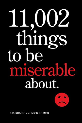 9780810983632: 11,002 Things to Be Miserable About: The Satirical Not-so-Happy Book