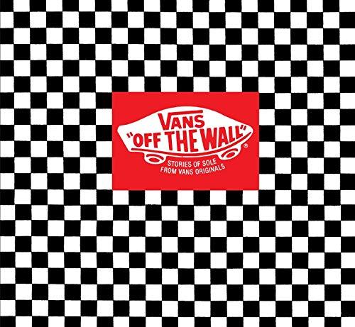 9780810983755: Vans: Off the Wall: Stories of Sole from Vans Originals