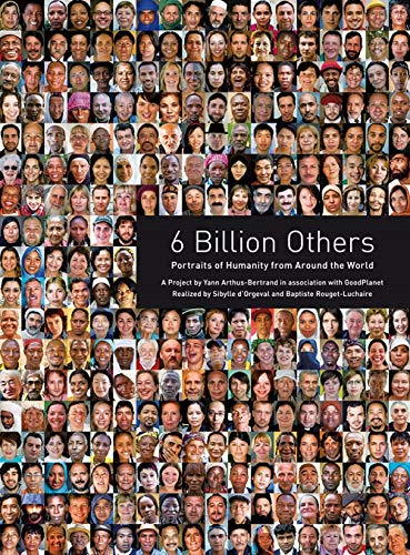 9780810983830: 6 Billion Others: Portraits of Humanity from Around the World