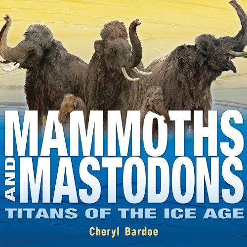 9780810984134: Mammoths and Mastodons: Titans of the Ice Age (Orbis Pictus Honor for Outstanding Nonfiction for Children (Awards))