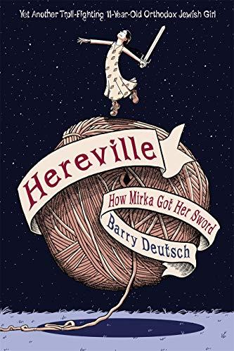 9780810984226: Hereville: How Mirka Got Her Sword