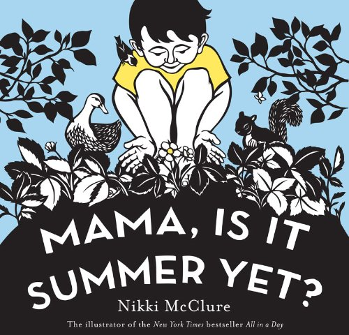 Mama, Is It Summer Yet?: Nikki McClure