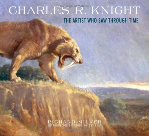 9780810984790: Charles R. Knight: The Artist Who Saw Through Time