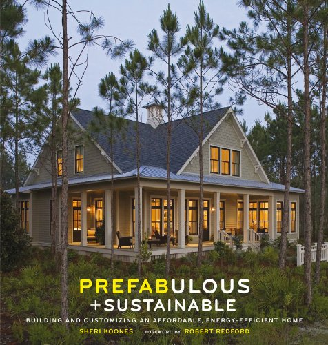 9780810984837: Prefabulous and Sustainable: Building and Customizing an Affordable, Energy-Efficient Home