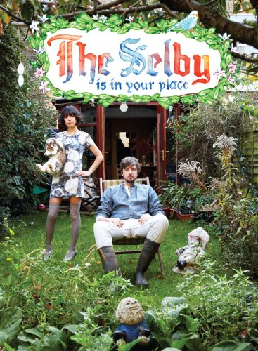 The Selby Is in Your Place (Hardcover): Todd Selby
