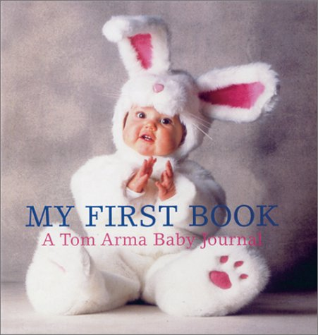 9780810985025: My First Book: Tom Arma Baby Journal: A Tom Arma Baby Journal