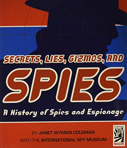9780810985735: Secrets, Lies, Gizmos, and Spies: A (Scholastic Edition) History of Spies and ...