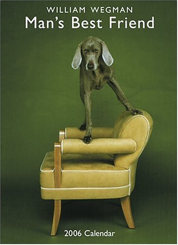 Man's Best Friend 2006 Vertical Wall Calendar (0810987775) by William Wegman