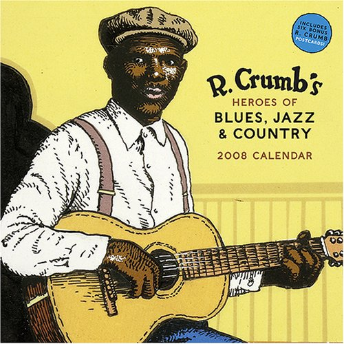 9780810988750: R. Crumb Heroes of Blues, Jazz and Country 2008 Wall Calendar
