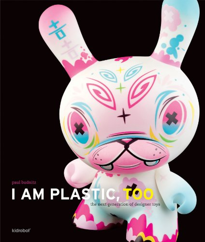 9780810988873: I Am Plastic, Too: The Next Generation of Designer Toys