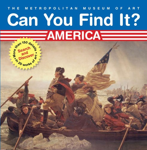 9780810988903: Can You Find It? America: Search and Discover More Than 150 Details in 20 Works of Art (Can You Find It? (Abrams Books for Young Readers))