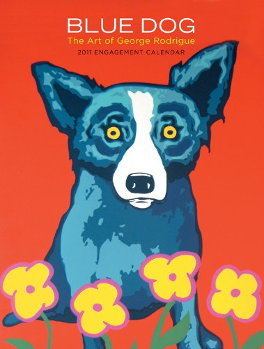 Blue Dog: The Art of George Rodrigue 2011 Engagement Calendar: George Rodrigue