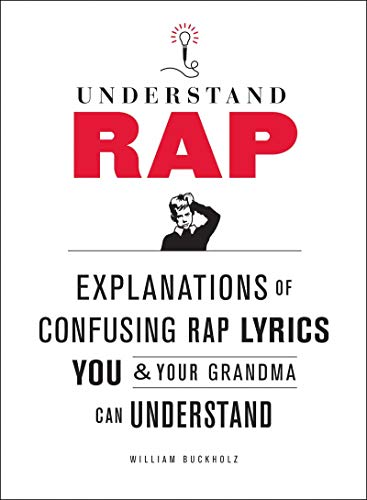 9780810989214: Understanding Rap: Explanations of Confusing Rap Lyrics You and Your Grandma Can Understand