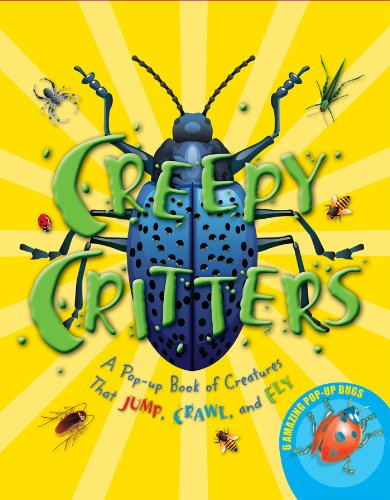 9780810989429: Creepy Critters: A Pop-Up Book of Creatures That Jump, Crawl, and Fly