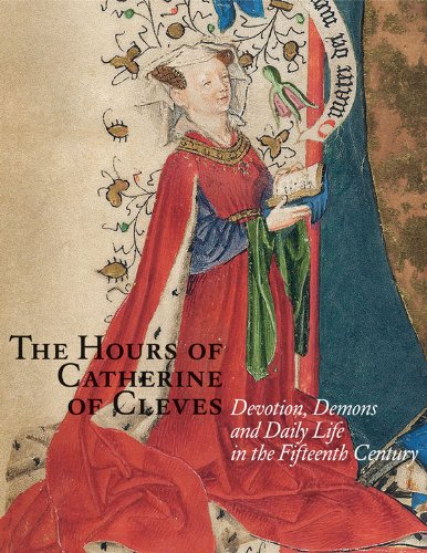 9780810989573: The Hours of Catherine of Cleves: Devotion, Demons and Daily Life in the Fifteenth Century