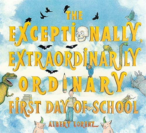 9780810989603: The Exceptionally, Extraordinarily Ordinary First Day of School