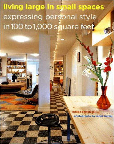9780810991057: Living Large in Small Spaces: Expressing Personal Style in 100 to 1,000 Square Feet