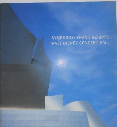 9780810991224: Symphony: Frank Gehry's Walt Disney Concert Hall