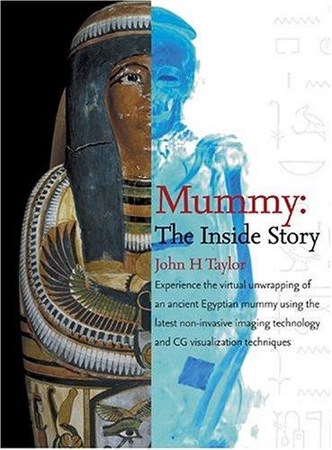 Mummy: The Inside Story: Taylor, John H.
