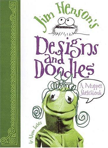 9780810991842: Jim Henson's Designs and Doodles: A Muppet Sketchbook
