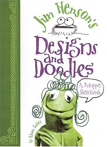 9780810991842: Jim Henson's Designs and Doodles: A Muppet Sketchbook