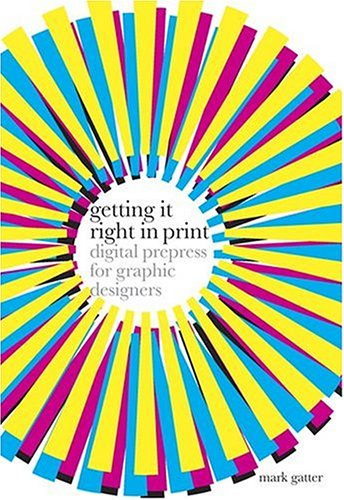 9780810992061: Getting it Right in Print: Digital Prepress for Graphic Designers
