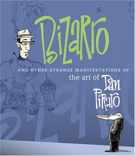 Bizarro And Other Strange Manifestations of the Art of Dan Piraro