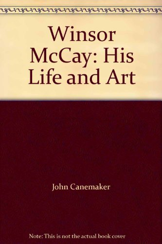 9780810992344: Winsor McCay: His Life and Art