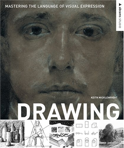 9780810992382: Drawing: Mastering the Language of Visual Expression (Abrams Studio)
