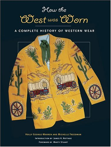 9780810992566: How the West Was Worn: A History of Western Wear
