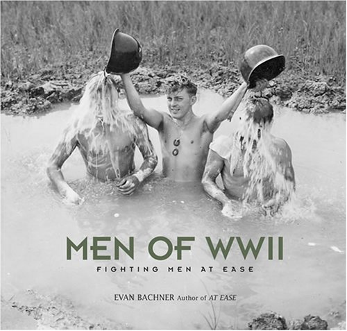 9780810992870: Men of WWII: Fighting Men at Ease