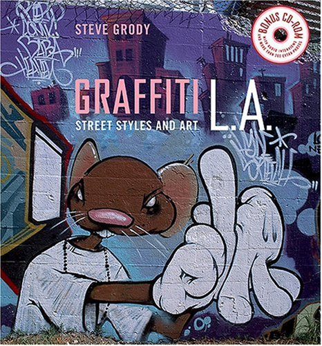 9780810992986: Graffiti L.A.: Street Styles and Art (with cd-rom)