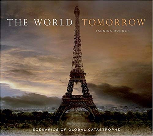 9780810993181: The World Tomorrow: Scenarios of Global Catastrophe