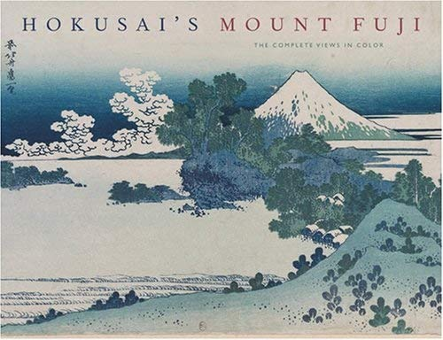 9780810993402: Hokusai's Mount Fuji: The Complete Views in Color: The Complete Views in Color