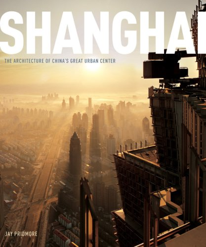 9780810994065: Shanghai: The Architecture of China's Great Urban Center