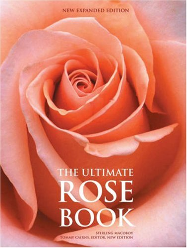 9780810994102: The Ultimate Rose Book: New Expanded Edition: A New Expanded Edition