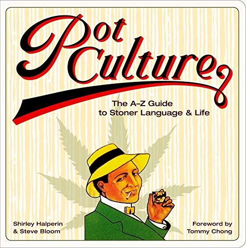 9780810994409: Pot Culture: The A-Z Guide to Stoner Language and Life
