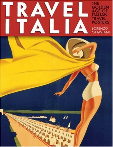 9780810994416: Travel Italia: The Golden Age of Italian Travel Posters