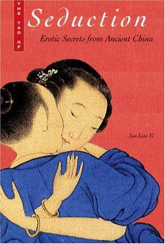 9780810994430: The Tao of Seduction: Erotic Secrets from Ancient China