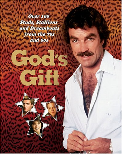 9780810994515: God's Gift: Over 100 Studs, Stallions and Dreamboats from the 70s and 80s