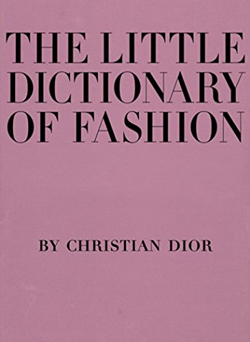 9780810994614: The Little Dictionary of Fashion: A Guide to Dress Sense for Every Woman