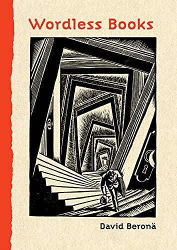 Wordless Books: The Original Graphic Novels: Beronä, David A.