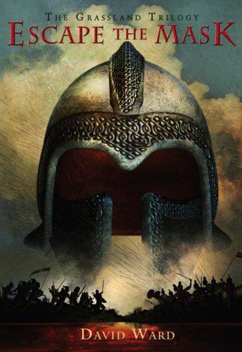 Escape the Mask: The Grassland Trilogy: Book 1: David Ward