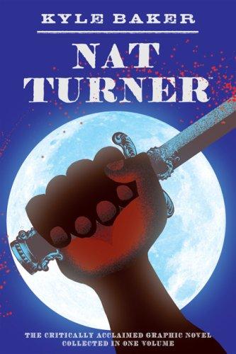 9780810995352: Nat Turner: by Kyle Baker