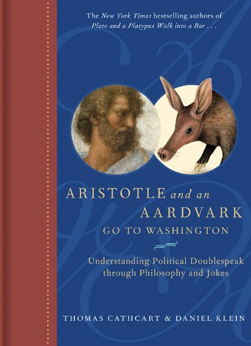 Aristotle and an Aardvark Go to Washingtom (SIGNED): Cathcart, Thomas & Klein, Daniel