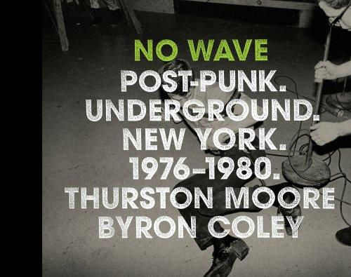 9780810995437: No Wave: Post-punk. Underground. New York. 1976-1980