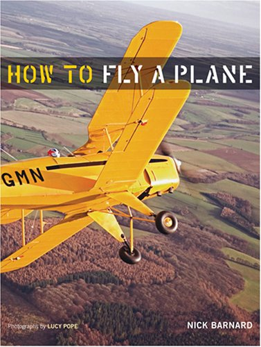 9780810995444: How To Fly A Plane