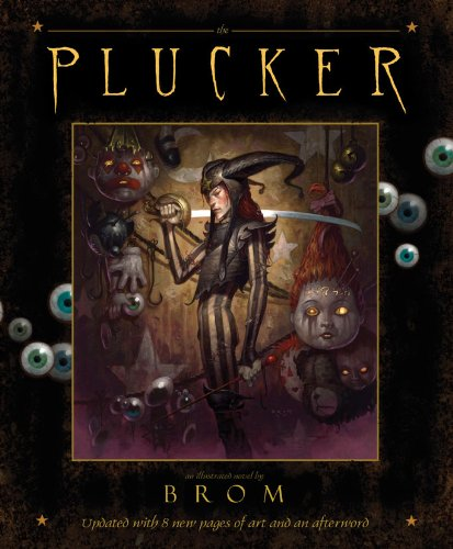 9780810996021: The Plucker: An Illustrated Novel: An Illustrated Novel by Brom