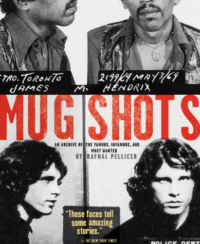 9780810996120: Mug Shots: An Archive of the Famous, Infamous, and Most Wanted